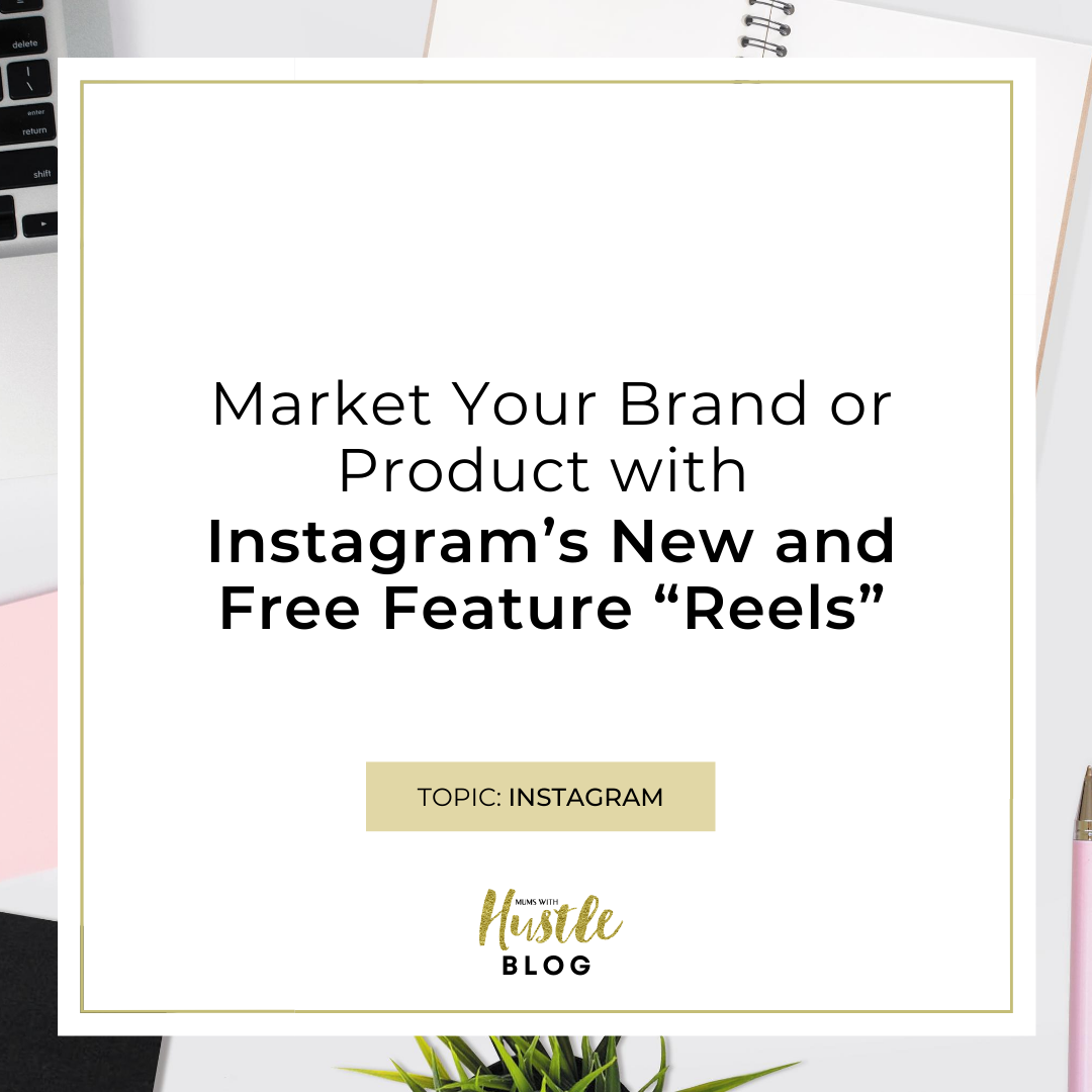 "Market Your Brand or Product with Instagram's New and Free Feature Called ""Reels"""