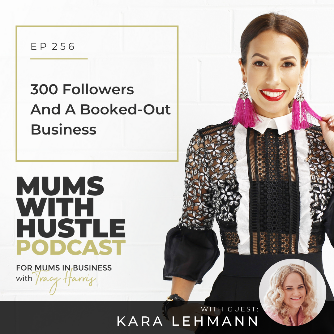 MWH 256 : 300 Followers And A Booked-Out Business with Kara Lehmann