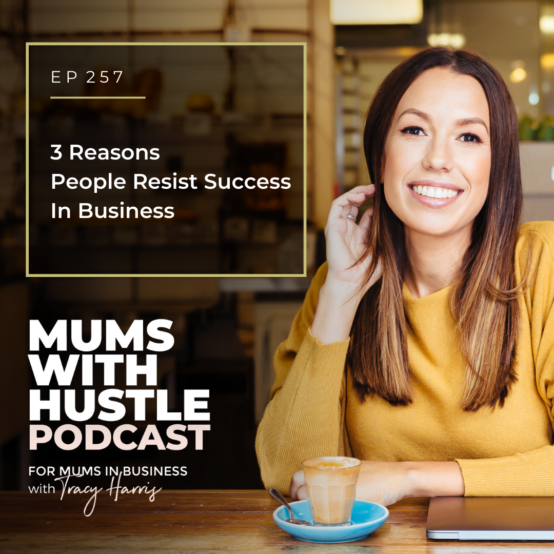 MWH 257 : 3 Reasons People Resist Success In Business