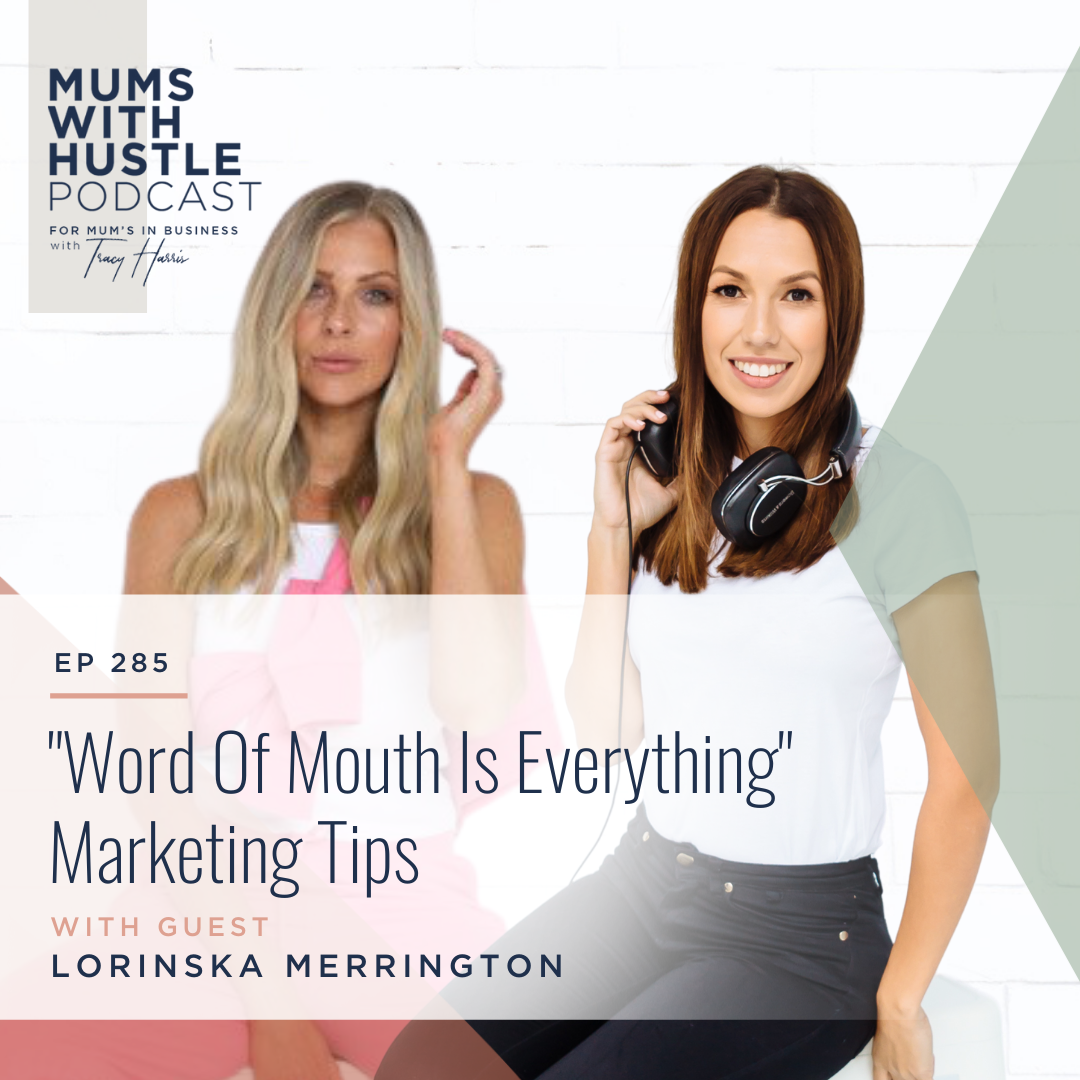 """MWH 285 : """"Word Of Mouth Is Everything"""" Marketing Tips with Lorinska Merrington"""